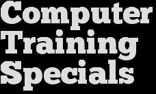 Computer training specials